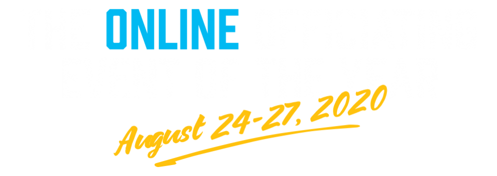 The Online Officiating Event Of The Year - August-24-27, 2020